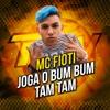 Joga o Bum Bum Tamtam - MC Fioti mp3