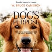 A Dog's Purpose (Unabridged) - W. Bruce Cameron Cover Art