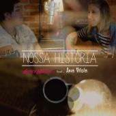 Nossa História (feat. Ana Vilela) [Acústica]