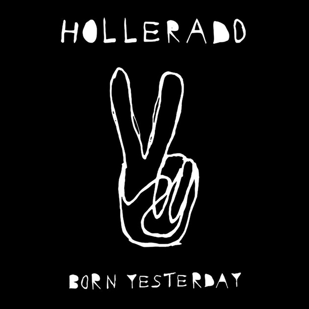 Image result for hollerado born yesterday itunes