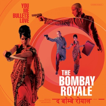 You Me Bullets Love (Original Motion Picture Soundtrack) – The Bombay Royale