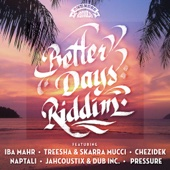 Better Days Riddim (Oneness Records Presents)