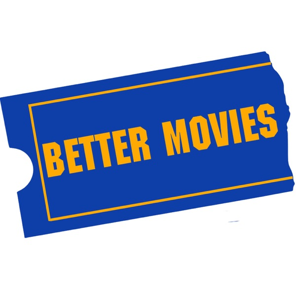 The Better Movies Podcast » Episodes