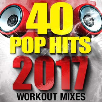 40 POP Hits 2017 (Unmixed Workout Tracks For Running, Jogging, Fitness & Exercise) – Various Artists