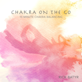 [Download] Chakra On the Go - 10 Minute Chakra Balancing MP3