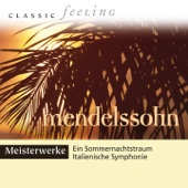 Classic Feeling: Meisterwerke Mendelssohn