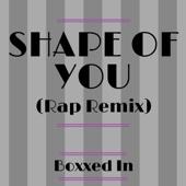 Shape of You (Rap Remix)