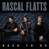 Back To Us, Rascal Flatts