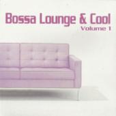 Bossa Lounge & Cool, Vol. 1