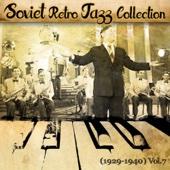 Soviet Retro Jazz Collection (1929-1940), Vol.7