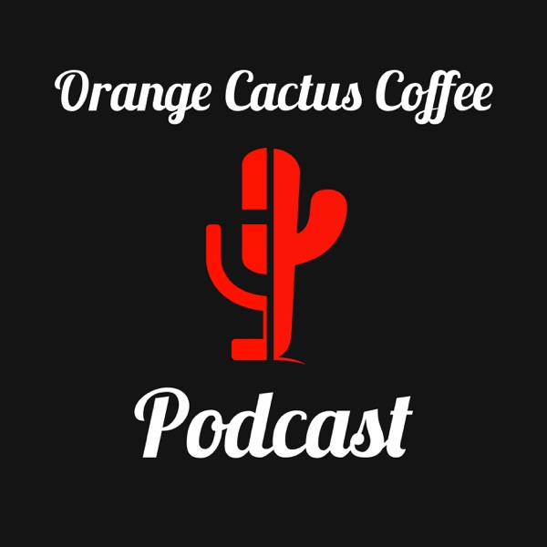 The Orange Cactus Coffee Podcast: Specialty Coffee | Roasting & Brewing | Espresso | Mike Kinkade & Jake Goble