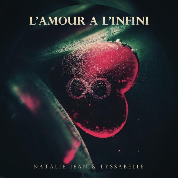 L'amour a l'infini (feat. Lyssabelle) - Single | Natalie Jean
