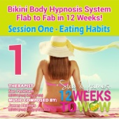 Bikini Body Hypnosis System, Flab to Fab in 12 Weeks! Session One : Eating Habits - EP