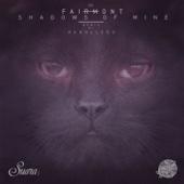 Shadows of Mine - Fairmont