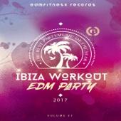 Ibiza Workout EDM Party 2017