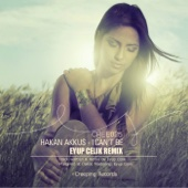 Hakan Akkus - I Can't Be (Eyup Celik Remix) artwork