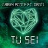 Gabry Ponte - Tu sei (feat. Danti)