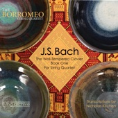 Borromeo String Quartet - J. S. Bach The Well-Tempered Clavier Book One for String Quartet (arr. Kitchen)  artwork