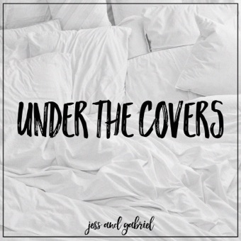 Under the Covers – EP – Jess and Gabriel