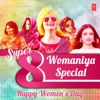 Super 8 Womaniya Special - Happy Women's Day