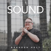 Brandon Holt - The Sound of Worship - EP artwork