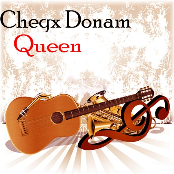 Queen - Single | Cheqx Donam
