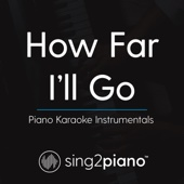 How Far I'll Go (In the Style of Alessia Cara) [Piano Karaoke Version]
