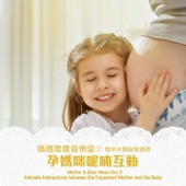 Mother & Baby Music Box 2: Intimate Interactions Between the Expectant Mother and the Baby (Good for the Mid-pregnancy)