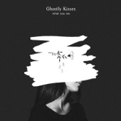 Ghostly Kisses - What You See - EP artwork