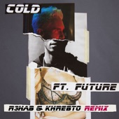 Cold (feat. Future) [R3hab & Khrebto Remix] - Single