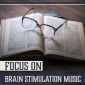 Focus On – Brain Stimulation Music: Nature Sounds for Total Concentration, Studying & Learning Time, Healing Relaxation & Stress Relief