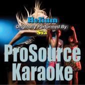 Helium (Originally Performed By Sia) [Karaoke]