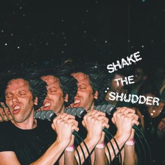 Shake the Shudder – !!!