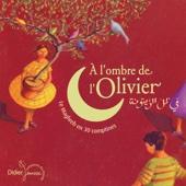 A l'ombre de l'olivier (Le Maghreb en 30 comptines)