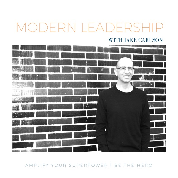 The Modern Leadership Podcast with Jake Carlson