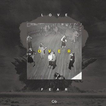 Love Over Fear (Live) – EP – Community Music