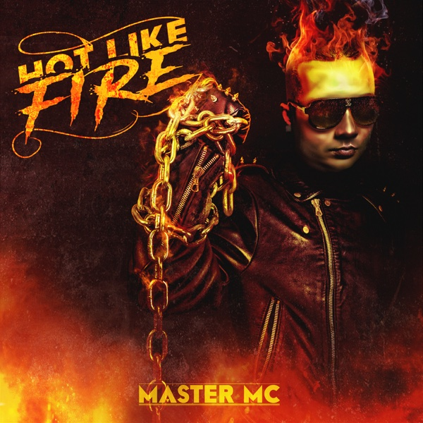 Hot Like Fire - Single | Master MC
