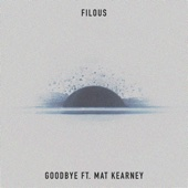 Download Lagu MP3 filous - Goodbye (feat. Mat Kearney)