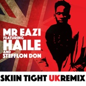 Skin Tight (feat. Haile & Stefflon Don) [UK Remix] - Mr Eazi