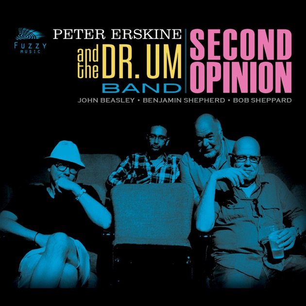 Second Opinion (feat. John Beasley, Bob Sheppard & Benjamin Shepherd) by Peter Erskine and the Dr. Um Band