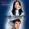 Club de Cuervos (Soundtrack)