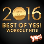 Best of Yes! Workout Hits 2016 (60 Min Non-Stop Workout Mix @ 135BPM)
