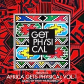 Get Physical Presents: Africa Gets Physical, Vol. 1