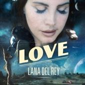 Lana Del Rey - Love Grafik