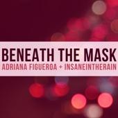 Beneath the Mask (feat. Insaneintherain)
