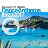 Sirup Dance Anthems Ibiza 2017