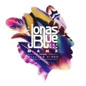 Jonas Blue - Mama (feat. William Singe) illustration