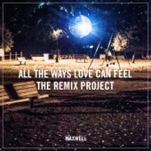 All the Ways Love Can Feel (Remixes) - Single