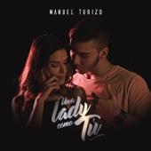 Una Lady Como Tú - Manuel Turizo