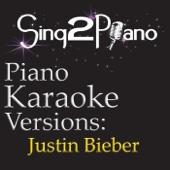 Die in Your Arms (Originally Performed By Justin Bieber) [Piano Karaoke Version]